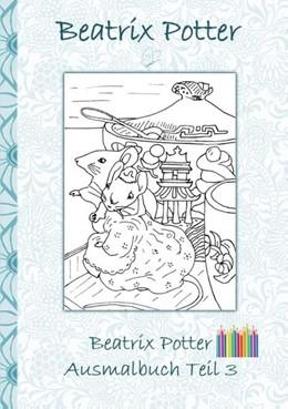 Abbildung von Potter | Beatrix Potter Ausmalbuch Teil 3 ( Peter Hase ) | 2018 | Malbuch, ausmalen, kolorieren,...