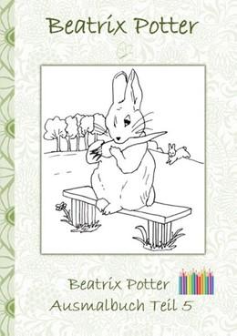 Abbildung von Potter | Beatrix Potter Ausmalbuch Teil 5 ( Peter Hase ) | 2018 | Malbuch, ausmalen, kolorieren,...