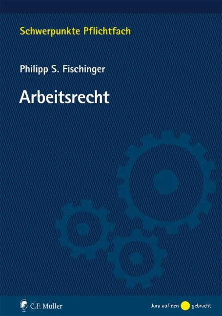 Arbeitsrecht   Fischinger, 2018   Buch (Cover)