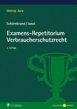 Abbildung von Schürnbrand / Janal   Examens-Repetitorium Verbraucherschutzrecht   3., völlig neu bearbeitete Auflage 2018   2018