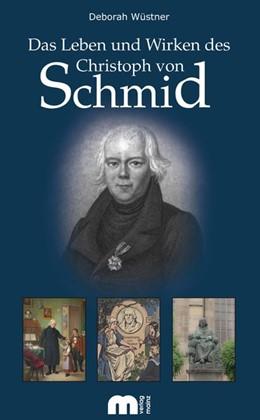 Abbildung von Wüstner | Das Leben und Wirken des Christoph von Schmid | 2018