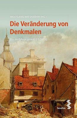 Abbildung von Wieshaider | Die Veränderung von Denkmalen | Neuauflage | 2019 | Das Verfahren gemäß § 5 DMSG