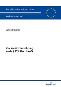 Abbildung von Pickartz | Zur Vorsatzanfechtung nach § 133 Abs. 1 InsO | 2018