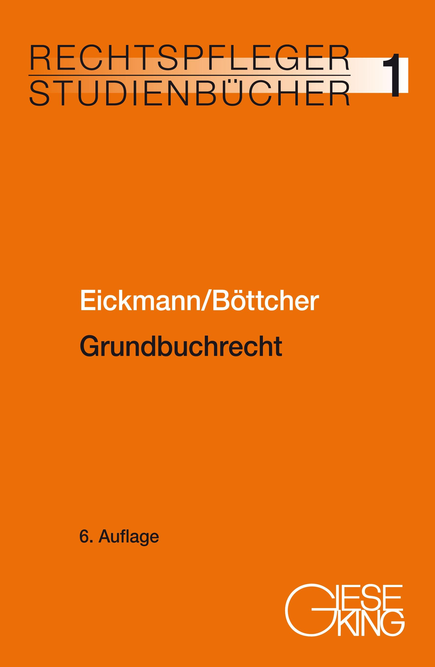 Grundbuchrecht | Eickmann / Böttcher | 6., völlig neu bearbeitete Auflage, 2018 | Buch (Cover)