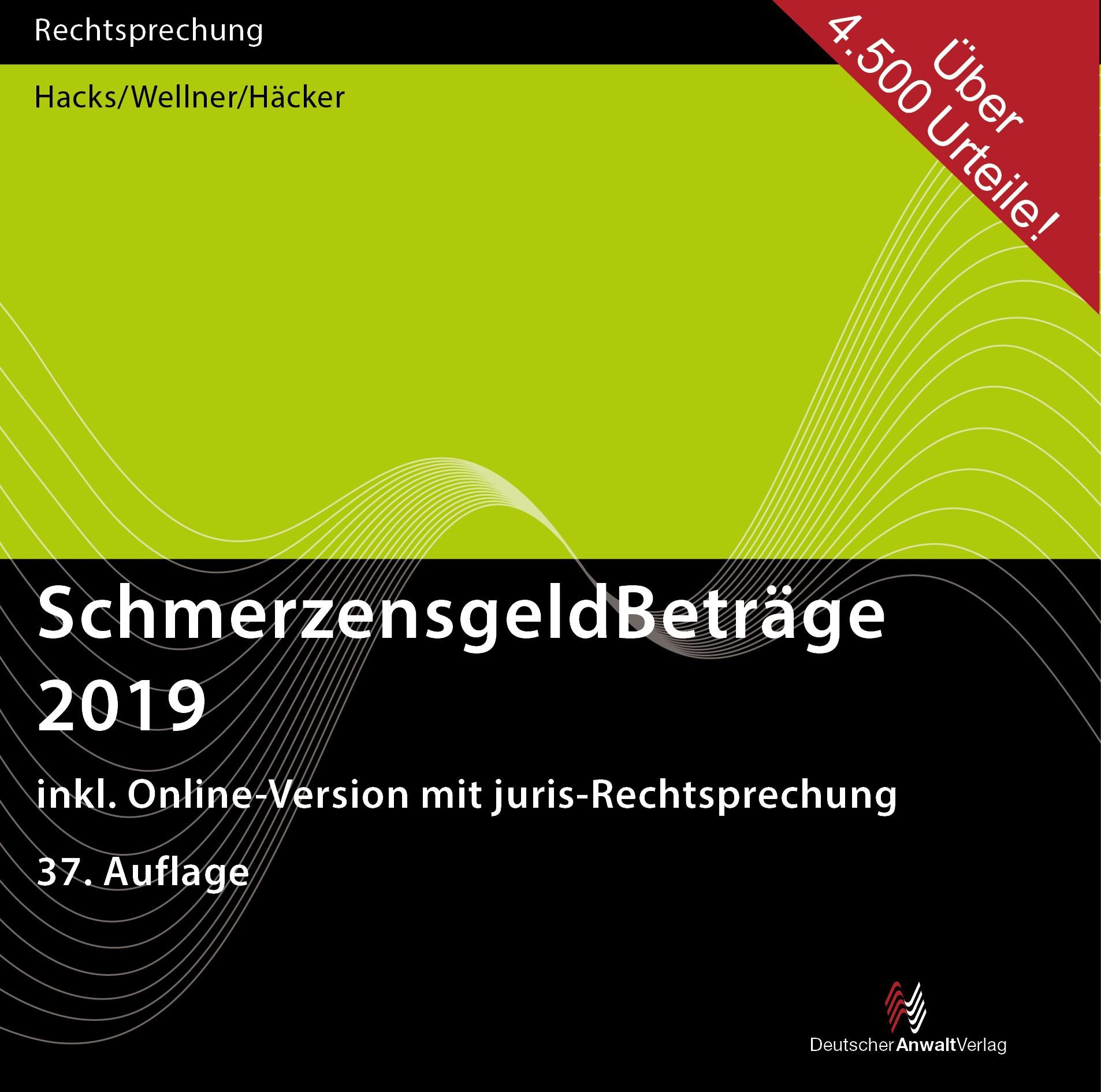 SchmerzensgeldBeträge 2019 (CD-ROM plus Online-Zugang)   Hacks / Wellner / Häcker   37. Auflage, 2018 (Cover)