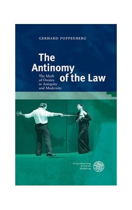 Abbildung von Poppenberg   The Antinomy of the Law   2018   The Myth of Orestes in Antiqui...