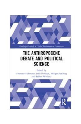 Abbildung von Hickmann / Partzsch / Pattberg / Weiland | The Anthropocene Debate and Political Science | 2018