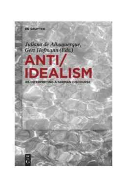 Abbildung von Albuquerque / Hofmann | Anti/Idealism | 2019 | Re-interpreting a German Disco...