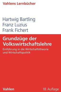 Abbildung von Bartling / Luzius / Fichert | Grundzüge der Volkswirtschaftslehre | 18., verbesserte und ergänzte Auflage | 2019 | Einführung in die Wirtschaftst...