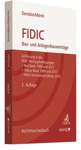 Abbildung von Demblin / Mörth | FIDIC Bau- und Anlagenbauverträge | 2. Auflage | 2019 | beck-shop.de