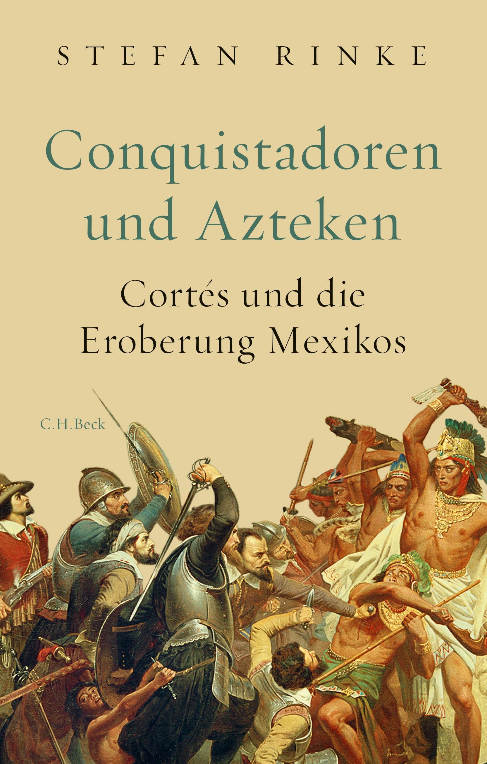 Conquistadoren und Azteken | Rinke, Stefan, 2019 | Buch (Cover)