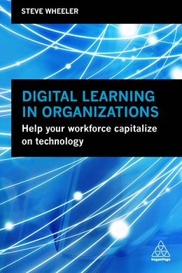 Abbildung von Wheeler | Digital Learning in Organizations | 2019 | Help your Workforce Capitalize...