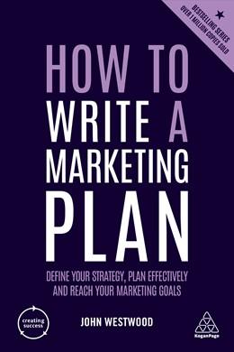 Abbildung von Westwood | How to Write a Marketing Plan | 6. Auflage | 2019 | Define Your Strategy, Plan Eff...