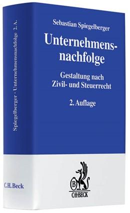Abbildung von Spiegelberger | Unternehmensnachfolge | 2. Auflage | 2009 | Gestaltung nach Zivil- und Ste...