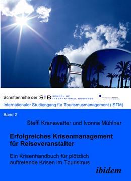 Abbildung von Kranawetter / Mühlner | Erfolgreiches Krisenmanagement für Reiseveranstalter | 2007 | Ein Krisenhandbuch für plötzli... | 2