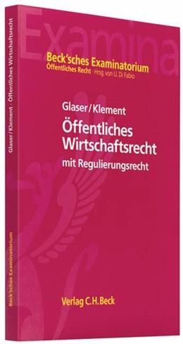 Abbildung von Glaser / Klement | Öffentliches Wirtschaftsrecht | 2009 | mit Regulierungsrecht
