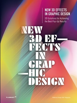 Abbildung von Design 360 | New 3D Effects in Graphic Design: 2D Solutions for Achieving the Best Pop Up Results | 1. Auflage | 2019 | beck-shop.de