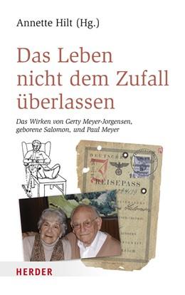 Abbildung von Hilt | Das Leben nicht dem Zufall überlassen | 2018 | Das Wirken von Gerty Meyer-Jor...