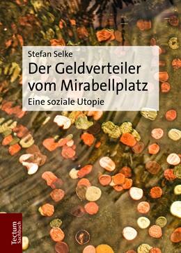 Abbildung von Selke | Der Geldverteiler vom Mirabellplatz | 1. Auflage | 2018 | beck-shop.de