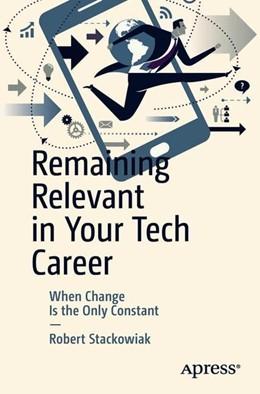 Abbildung von Stackowiak | Remaining Relevant in Your Tech Career | 1. Auflage | 2018 | beck-shop.de