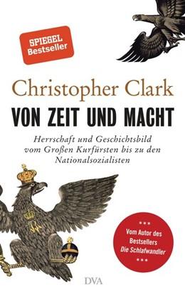 Abbildung von Clark | Von Zeit und Macht | 2018 | Herrschaft und Geschichtsbild ...