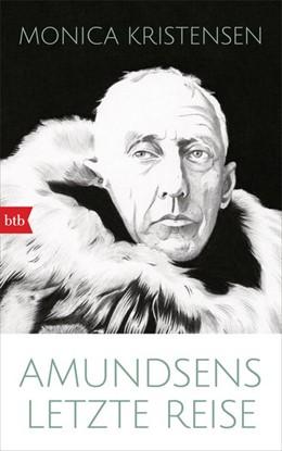 Abbildung von Kristensen | Amundsens letzte Reise | 1. Auflage | 2019 | beck-shop.de