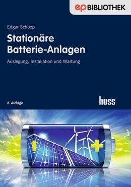 Abbildung von Schoop | Stationäre Batterie-Anlagen | 2., Auflage | 2018 | Auslegung, Installation und Wa...