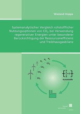 Abbildung von Hoppe | Systemanalytischer Vergleich rohstofflicher Nutzungsoptionen von CO2 bei Verwendung regenerativer Energien unter besonderer Berücksichtigung der Ressourceneffizienz und Treibhausgasbilanz | 2018