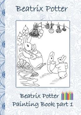 Abbildung von Potter | Beatrix Potter Painting Book Part 1 | 2018 | Colouring Book, coloring, cray...