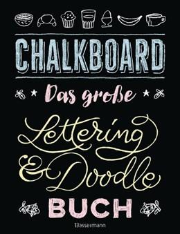 Abbildung von Pautner | Chalkboard. Das große Lettering & Doodle Buch | 1. Auflage | 2018 | beck-shop.de