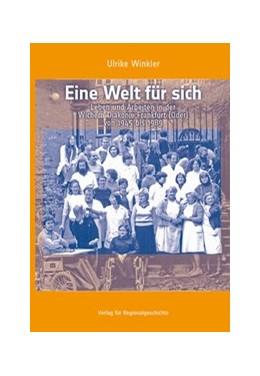 Abbildung von Winkler   Eine Welt für sich   2018   Leben und Arbeiten in der Wich...