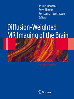Abbildung von Moritani / Ekholm / Westesson | Diffusion-Weighted MR Imaging of the Brain | 2nd ed. | 2009