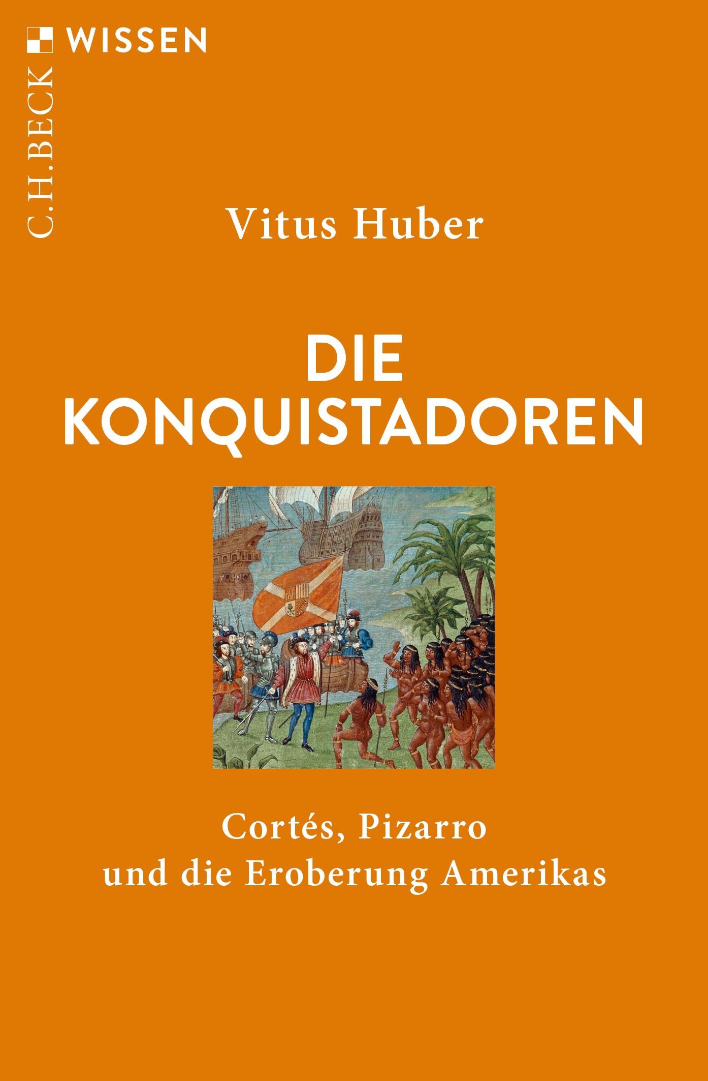 Die Konquistadoren | Huber, Vitus, 2018 | Buch (Cover)