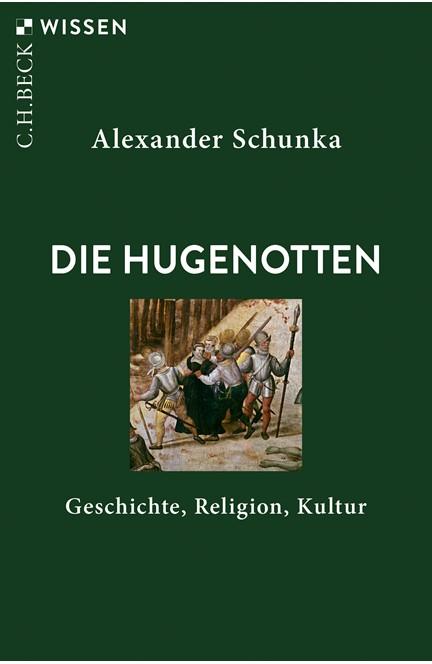 Cover: Alexander Schunka, Die Hugenotten