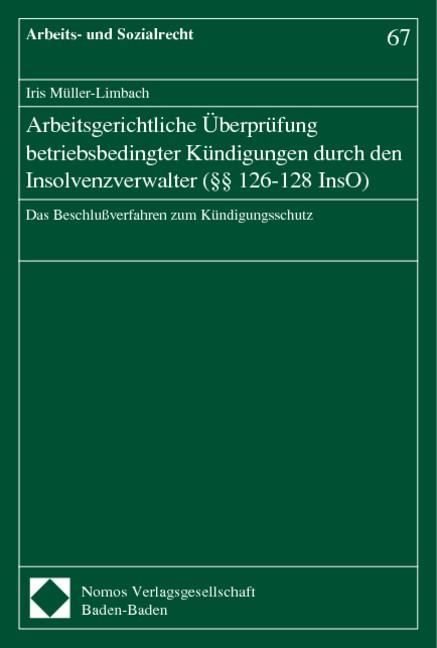 Arbeitsgerichtliche Überprüfung betriebsbedingter Kündigungen durch den Insolvenzverwalter (§§ 126-128 InsO) | Müller-Limbach, 2001 | Buch (Cover)