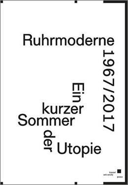 Abbildung von Deutinger / Oswalt | Ruhrmoderne 1967/2017 | 1. Auflage | 2018 | beck-shop.de