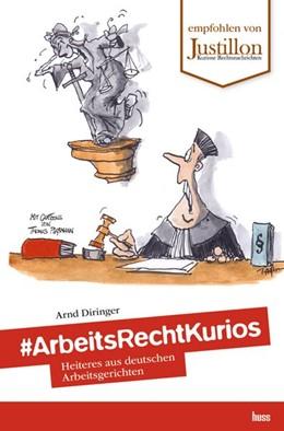 Abbildung von Diringer   #ArbeitsRechtKurios   2018   Heiteres aus deutschen Arbeits...