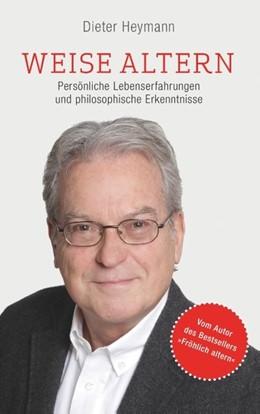 Abbildung von Heymann | Weise altern | 2018 | Persönliche Lebenserfahrungen ...