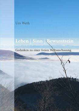 Abbildung von Weth / Wirkstatt-Verlag   Leben Sinn Bewusstsein   2018   Blog-Buch