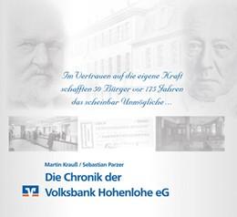 Abbildung von Martin / Sebastian | Die Chronik der Volksbank Hohenlohe eG | 2018 | Im Vertrauen auf die eigene Kr...