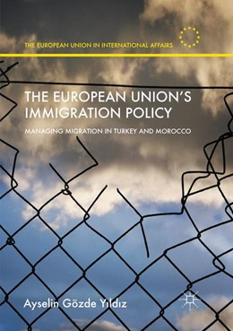 Abbildung von Yildiz | The European Union's Immigration Policy | Softcover reprint of the original 1st ed. 2016 | 2018 | Managing Migration in Turkey a...