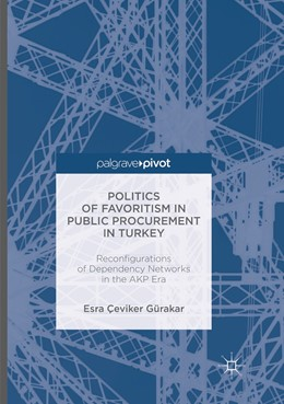 Abbildung von Gürakar | Politics of Favoritism in Public Procurement in Turkey | Softcover reprint of the original 1st ed. 2016 | 2018 | Reconfigurations of Dependency...