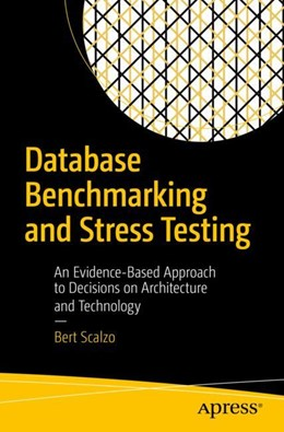 Abbildung von Scalzo | Database Benchmarking and Stress Testing | 1st ed. | 2018 | An Evidence-Based Approach to ...