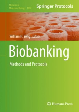 Abbildung von Yong | Biobanking | 1st ed. 2019 | 2018 | Methods and Protocols | 1897