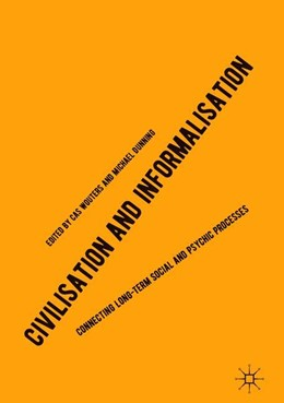 Abbildung von Wouters / Dunning | Civilisation and Informalisation | 1st ed. 2019 | 2019 | Connecting Long-Term Social an...