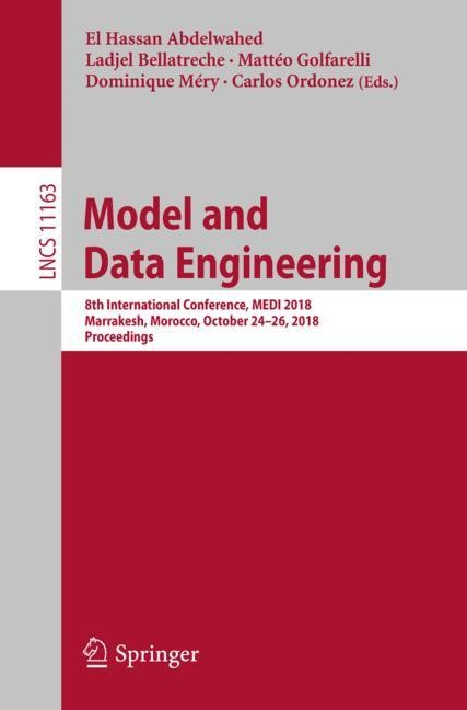 Model and Data Engineering | Abdelwahed / Bellatreche / Golfarelli / Méry / Ordonez | 1st ed. 2018, 2018 | Buch (Cover)