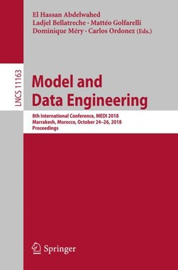 Abbildung von Abdelwahed / Bellatreche / Golfarelli / Méry / Ordonez | Model and Data Engineering | 1st ed. 2018 | 2018 | 8th International Conference, ... | 11163