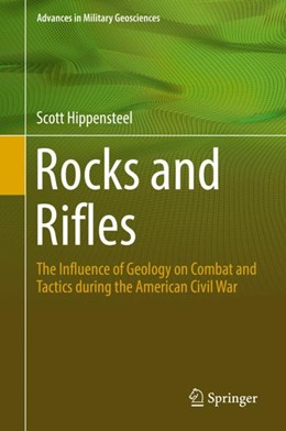 Abbildung von Hippensteel | Rocks and Rifles | 1st ed. 2019 | 2018 | The Influence of Geology on Co...