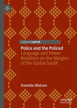 Abbildung von Watson | Police and the Policed | 1. Auflage | 2018 | beck-shop.de