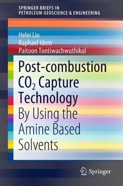 Post-combustion CO2 Capture Technology | Liu / Idem / Tontiwachwuthikul | 1st ed. 2019, 2018 | Buch (Cover)